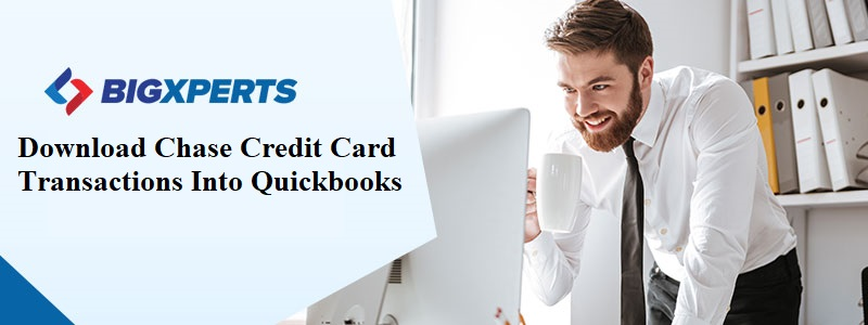 Download Chase Credit Card Transactions Into Quickbooks