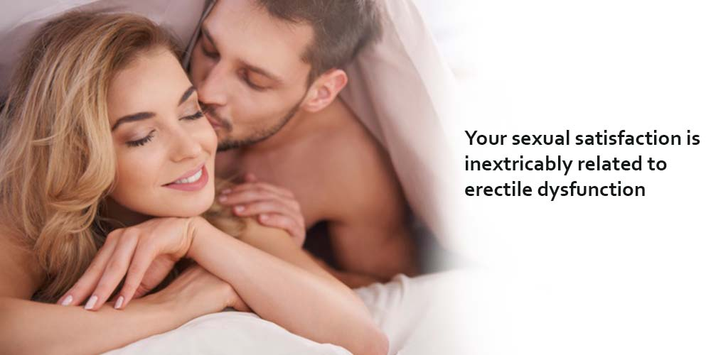 Your sexual satisfaction is inextricably related to erectile dysfunction