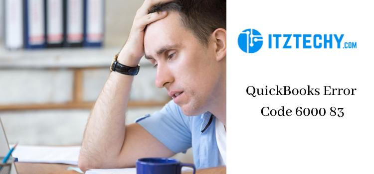 QuickBooks Error 6000 83 - Solutions to Fix