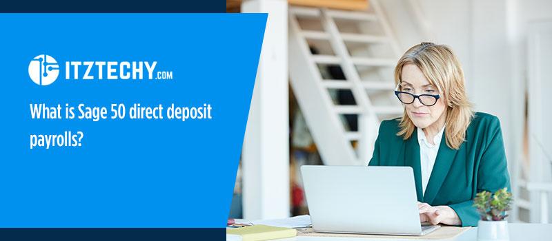 What-is-Sage-50-direct-deposit-payrolls