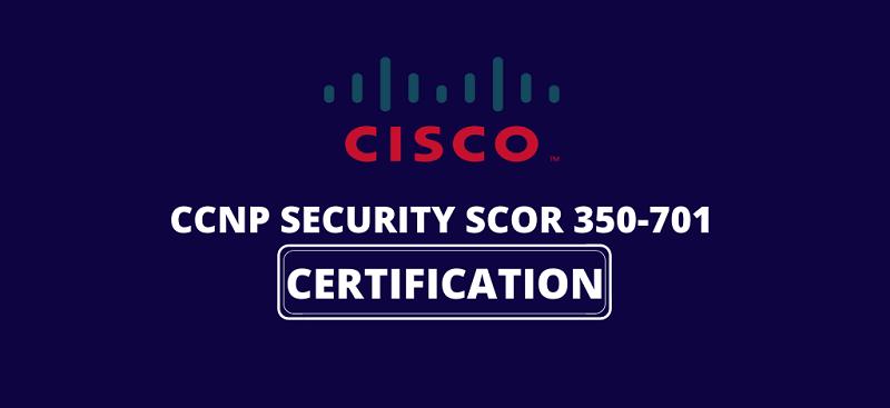 Cisco 350-701 Practice Test Questions