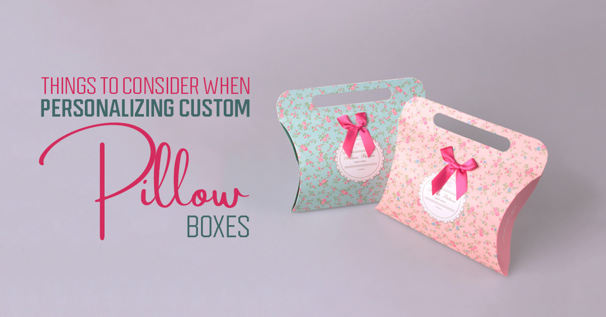 Things-to-Consider-When-Personalizing-Custom-Pillow-Boxes