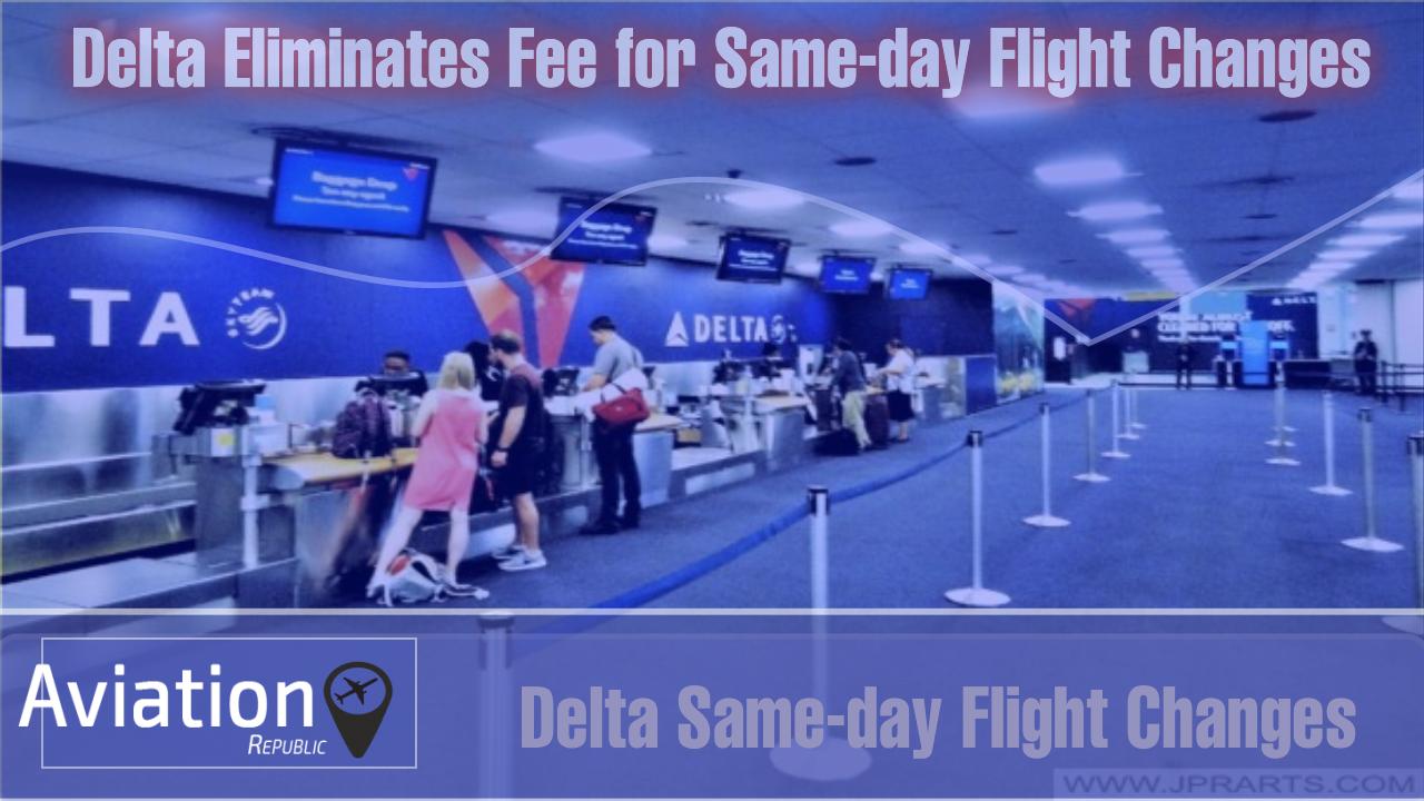 Delta Eliminates Fee for Same-day Flight Changes