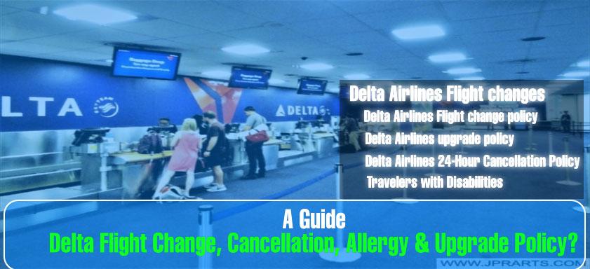 Delta Flight Change, Cancellation, Allergy & Upgrade Policy_00000