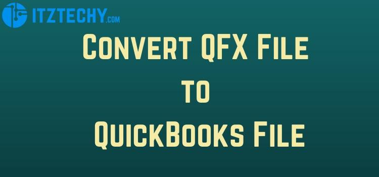 Convert-QFX-File-to-QuickBooks-File